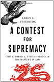 A Contest for Supremacy, Aaron L. Friedberg, 0393068285