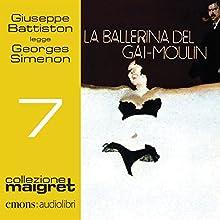 La ballerina del Gai-Moulin (Maigret 7) Audiobook by Georges Simenon Narrated by Giuseppe Battiston