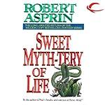 Sweet Myth-tery of Life: Myth Adventures, Book 10 | Robert Asprin