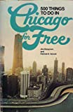 500 Things to Do in Chicago for Free, Jim Hargrove and Patrick K. Snook, 0695813722