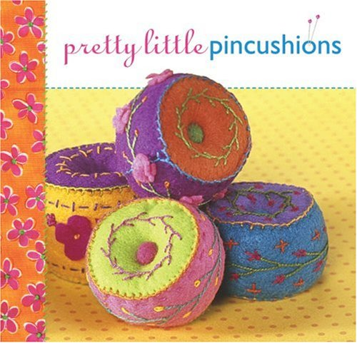 Pretty Little Pincushions (Pretty Little Series)