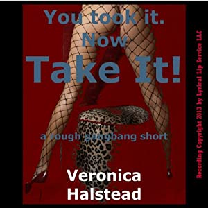 You Took It. Now Take It! A Very Rough Gangbang Short Audiobook