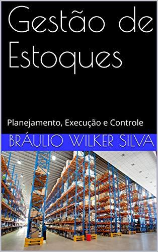 Gestão Estoques Bráulio Wilker Silva ebook