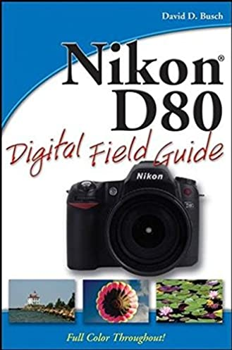 amazon com nikon d80 digital field guide 9780470120514 david d rh amazon com Nikon D50 Accessories Nikon D50 Manual