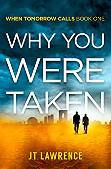 Why You Were Taken: A Dystopian Kidnapping Thriller (When Tomorrow Calls Book 1) by [Lawrence, JT]