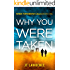 Why You Were Taken: A Dystopian Kidnapping Thriller (When Tomorrow Calls Book 1)