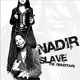 Slave: The Remixtape by Nadir (2006-02-13)