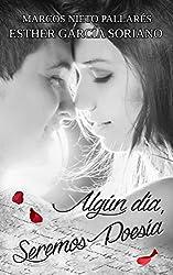 Algún día, seremos poesía (Spanish Edition)