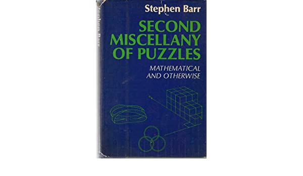 Mathematical brain benders; 2nd miscellany of puzzles