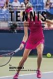 Le Programme Complet De Formation D'Endurance Durant L'entrainement Pour Le Tennis: Augmenter La Puissance, La Flexibilite, La Vitesse, L'agilite Et ... La Formation De L'endurance Et A La Nutrition
