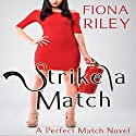 Strike a Match Audiobook by Fiona Riley Narrated by Melissa Sternenberg