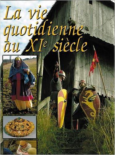 Livres La vie quotidienne au XIe siècle epub pdf