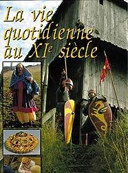 La vie quotidienne au XIe siècle