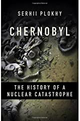 Chernobyl: The History of a Nuclear Catastrophe Hardcover