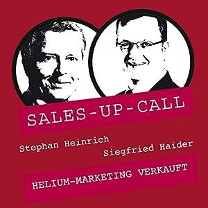 Helium-Marketing verkauft (Sales-up-Call) Hörbuch