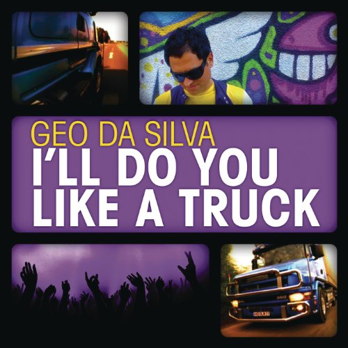 I´ll Do You Like a Truck (Like Truck)