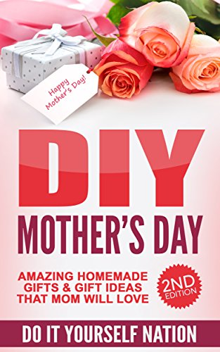 Amazon diy mothers day amazing homemade gifts gift ideas diy mothers day amazing homemade gifts gift ideas that mom will solutioingenieria Image collections
