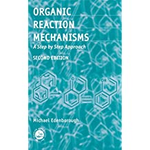 Organic Reaction Mechanisms: A Step by Step Approach, Second Edition