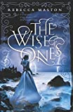 The Wise Ones: A corrupt queen. A brave daughter. All of humanity at stake. (The Aftermath)