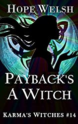 Payback's a Witch (Karma's Witches Book 14)