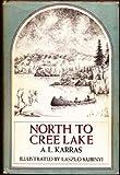 North to Cree Lake, A. L. Karras, 0671270710
