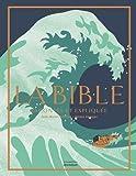 La Bible racontée et expliquée