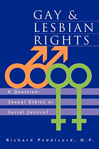 Gay & Lesbian Rights: A Question: Sexual Ethics or Social Justice?