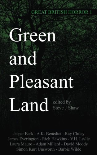 Green and Pleasant Land (Great British Horror) (Volume 1)