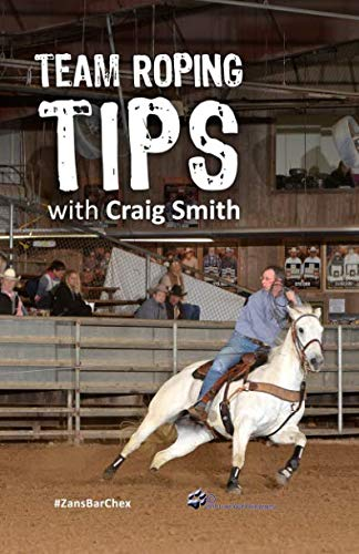 Book cover from Team Roping Tips by Craig S. Smith