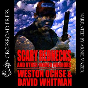 Scary Rednecks & Other Inbred Horrors Audiobook