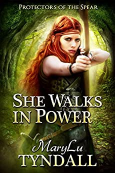 She Walks in Power (Protectors of the Spear Book 1) by [Tyndall, MaryLu]