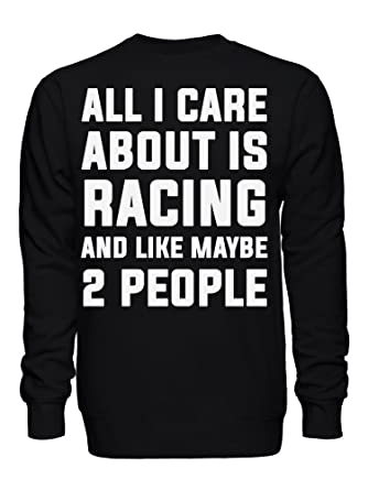 Graphke All I Care About Is Racing And Like Maybe 2 People Unisex Crew Neck Sweatshirt At Amazon Mens Clothing Store