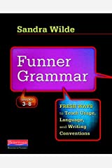 Funner Grammar: Fresh Ways to Teach Usage, Language, and Writing Conventions, Grades 3-8 Paperback