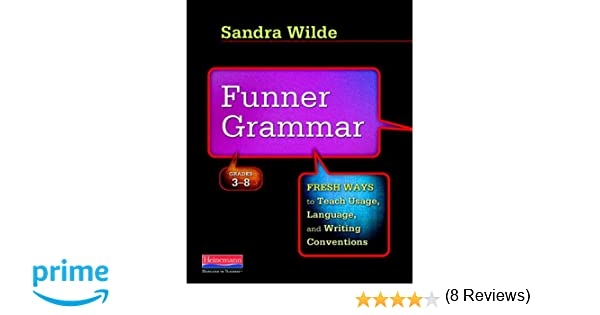 Amazon.com: Funner Grammar: Fresh Ways to Teach Usage, Language ...