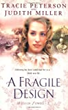 A Fragile Design, Tracie Peterson and Judith Miller, 0764226894