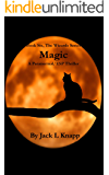 Magic (Book Six, The Wizards Series): A Paranormal Thriller
