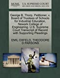 George B. Thorp, Petitioner, V. Board of Trustees of Schools for Industrial Education, Newark College of Engineering. U. S. Supreme Court Transcript Of, Emil Oxfeld and Theodore D. PARSONS, 1270371584