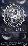 Restraint (The Revelation Series Book 2)