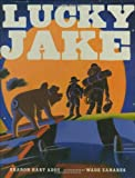 img - for Lucky Jake by Sharon Hart Addy (2007-05-07) book / textbook / text book