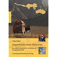 Augenblicke einer Weltreise: 56.000km - 3 Kontinente - 20 Monate im Orangetrotter-Bulli