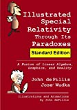 img - for Illustrated Special Relativity Through Its Paradoxes: Standard Edition: A Fusion of Linear Algebra, Graphics, and Reality (Spectrum) book / textbook / text book