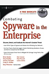 Combating Spyware in the Enterprise: Discover, Detect, and Eradicate the Internet's Greatest Threat Paperback
