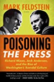 Poisoning the Press, Mark Feldstein, 031261070X