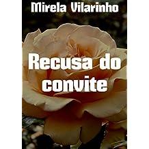 Recusa do convite (Portuguese Edition)