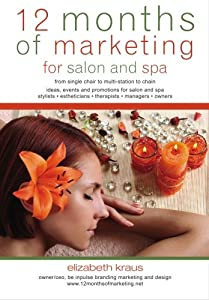 12 Months of Marketing for Salon and Spa: Ideas, Events and Promotions for Salon and Spa by CreateSpace Independent Publishing Platform