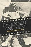 Faulkner and Film (Faulkner and Yoknapatawpha Series)