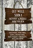 img - for Get Well Soon! Activity & Puzzle Book for Men: Crosswords, Word Finds, Sudoku, Inspirational Quotes Puzzles, Fun Quizzes, Jokes and Trivia (Get Well Soon Adult Activity Books) (Volume 1) book / textbook / text book