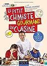 Le petit chimiste gourmand en cuisine par Haumont