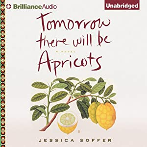 Tomorrow There Will Be Apricots Audiobook