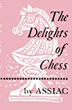 The Delights of Chess by Assiac, Assiac, 4871874761